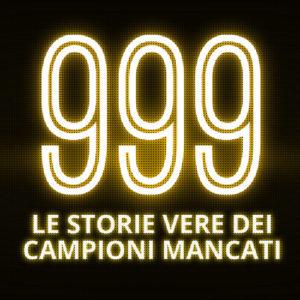 999 LE STORIE VERE DEI CAMPIONI MANCATI
