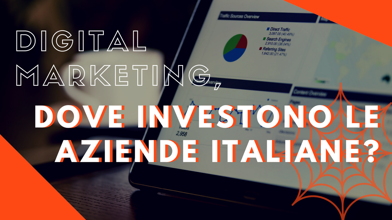Digital Marketing, dove investono le aziende italiane?