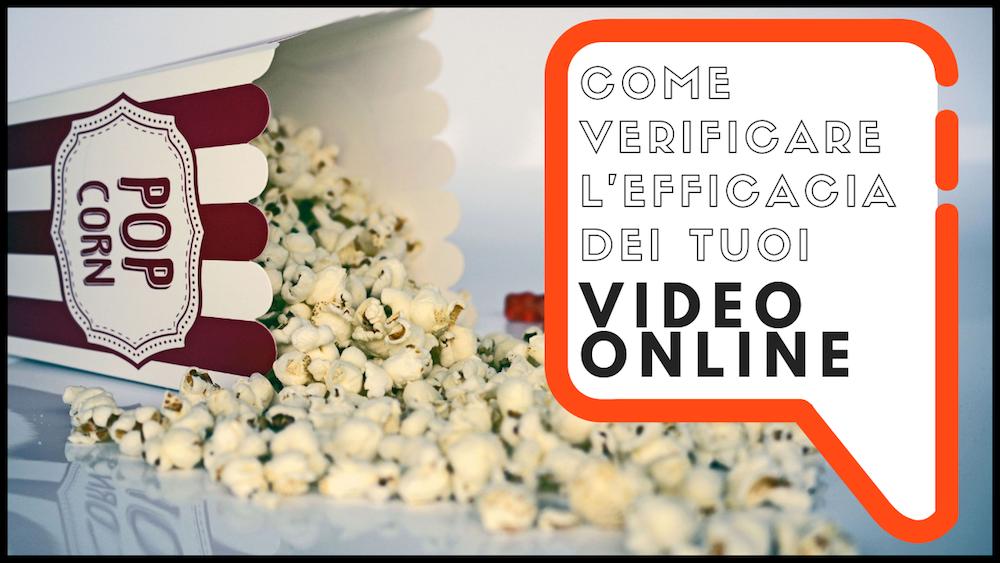 Come verificare l'efficacia dei tuoi video online