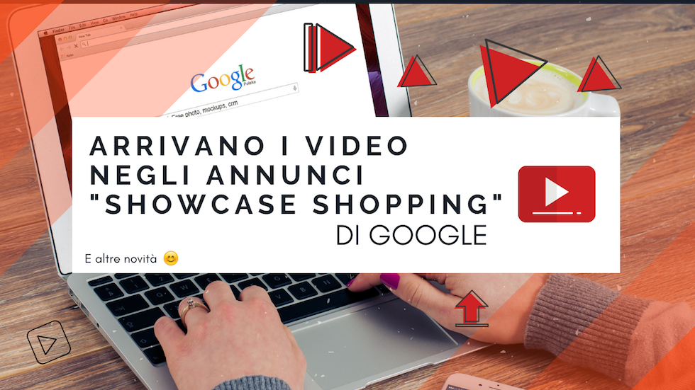 "Arrivano i video negli annunci ""Showcase Shopping"" di Google"