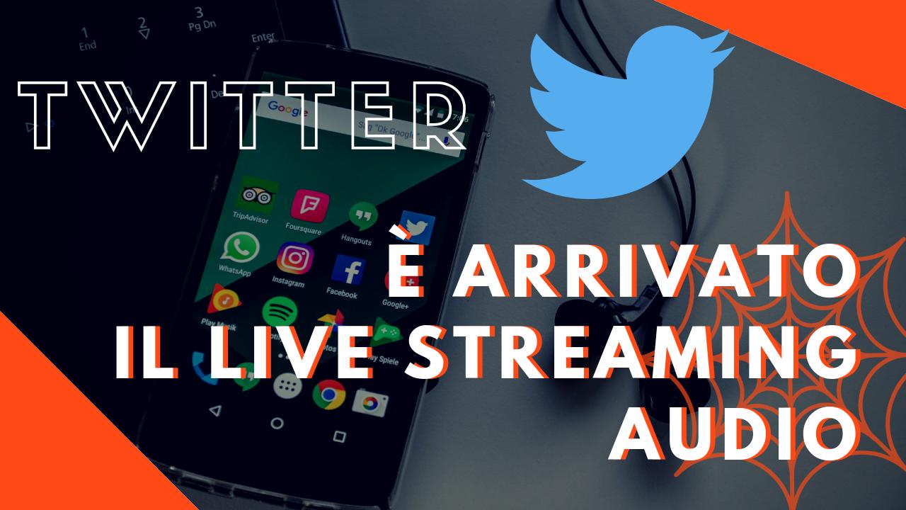 Twitter: è arrivato il live streamingaudio