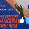 Come utilizzare Facebook Live Video per far crescere la tua presenza sui social media
