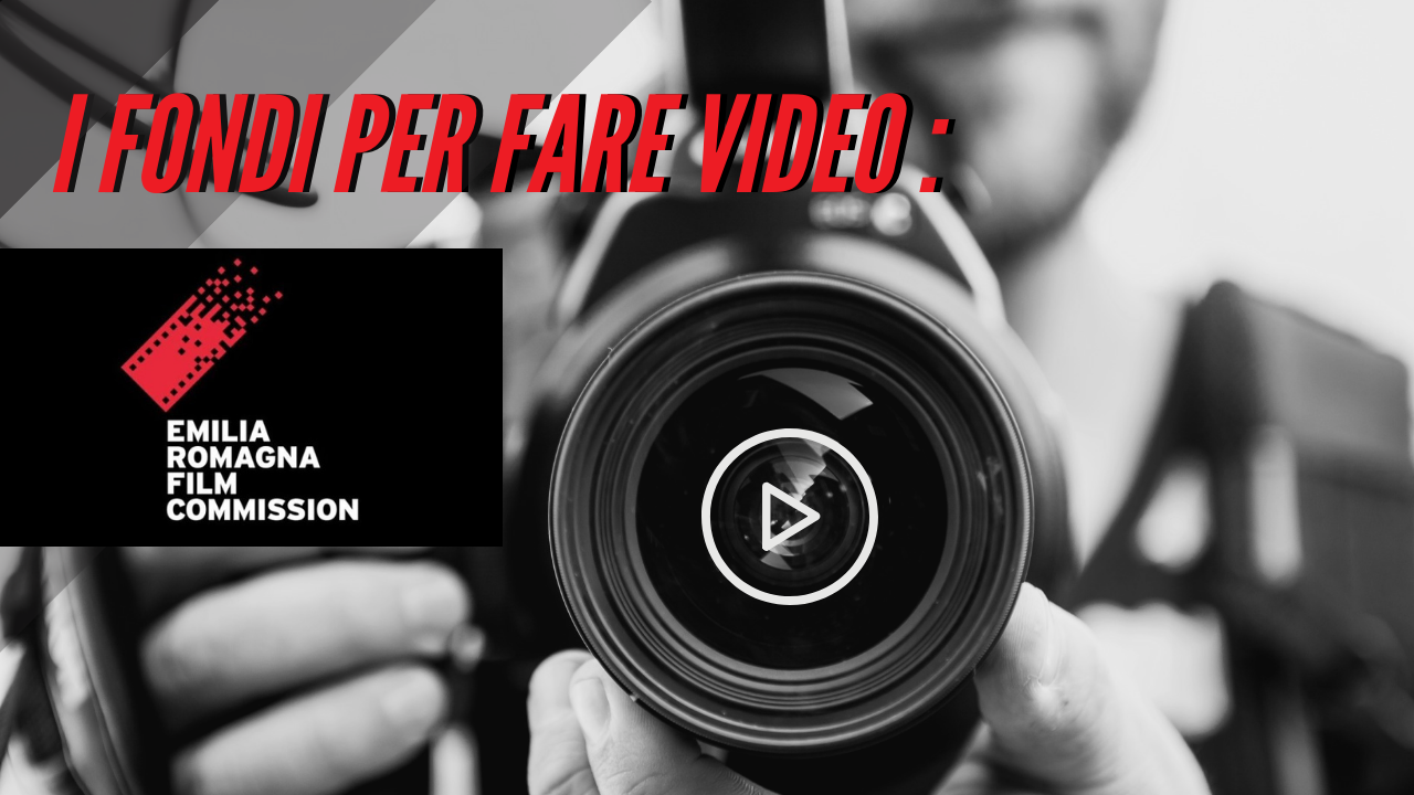 I Fondi per fare video: Emilia Romagna Film Commission