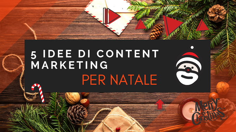 5 idee di content marketing per Natale
