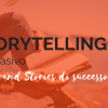 Storytelling persuasivo per brand stories di successo