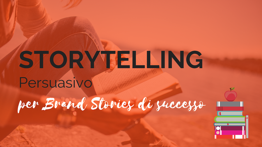 Storytelling persuasivo per brand stories di successo