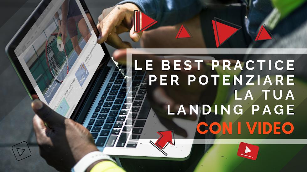 Le Best practice per potenziare la tua landing page con i video