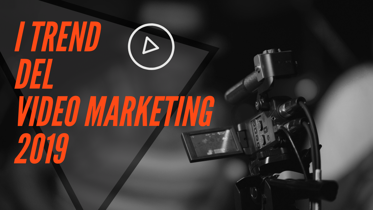 I trend del video marketing 2019