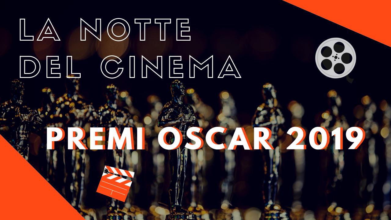 La notte del Cinema: Premi Oscar 2019