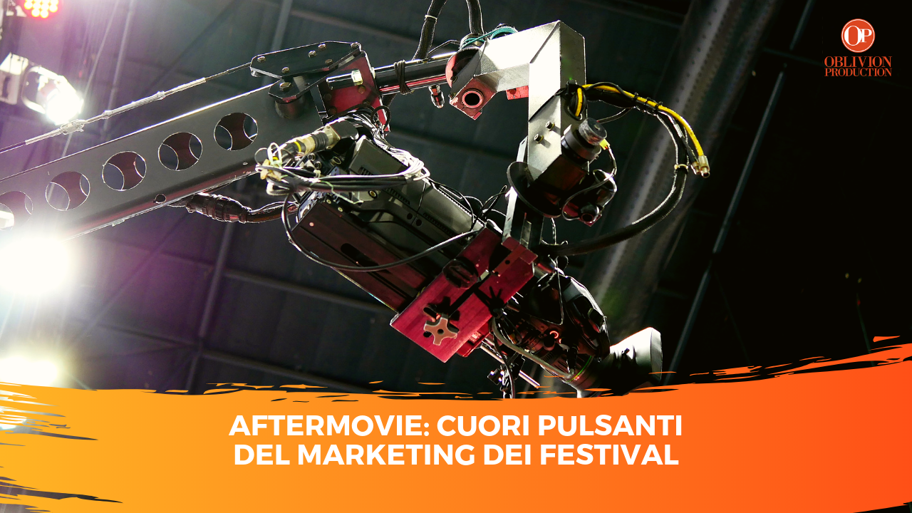 Aftermovie: cuori pulsanti del marketing dei festival