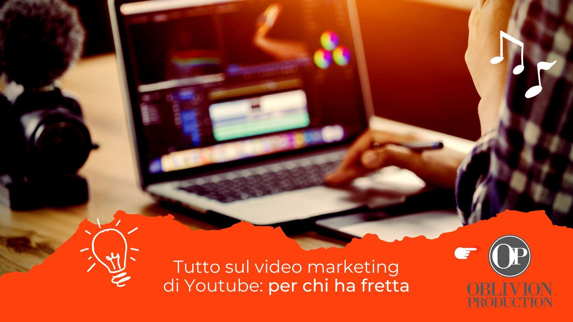 Tutto sul video marketing di Youtube_ per chi ha fretta