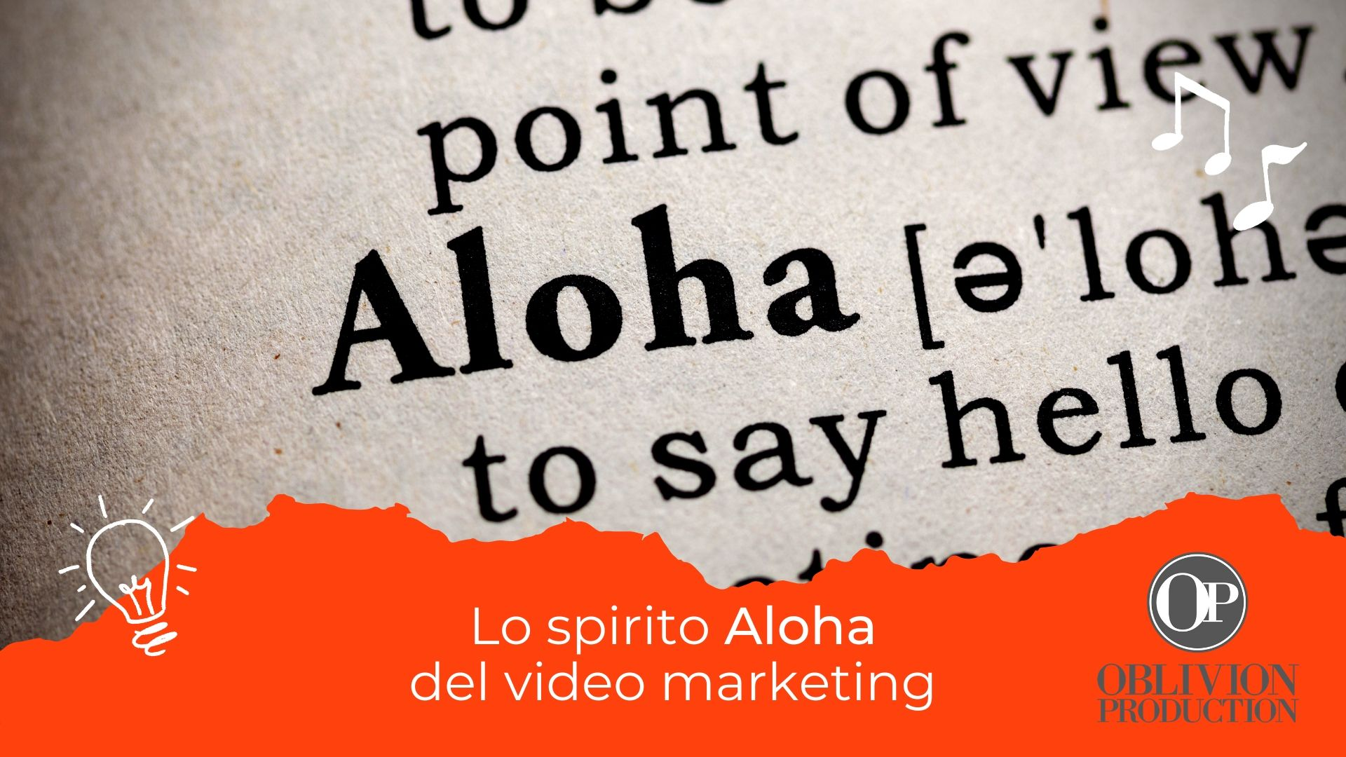 Lo spirito Aloha del video marketing