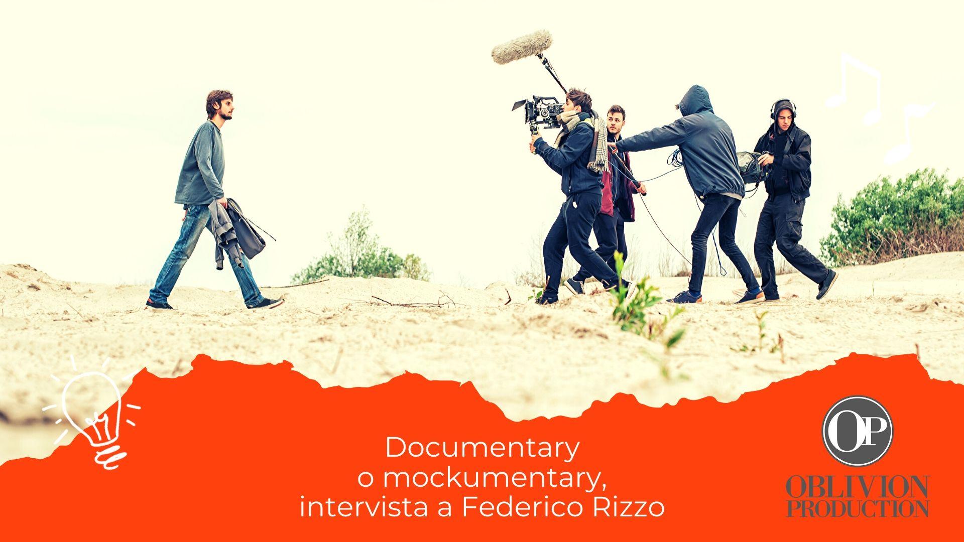 Documentary o mockumentary, intervista a Federico Rizzo